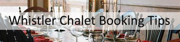 Whistler Chalet Booking Tips